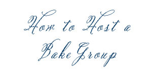 How to Host a Bake Group