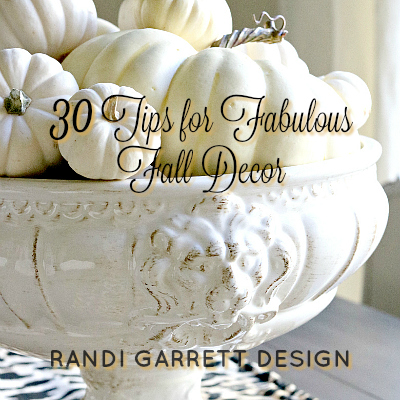 30 Tips for Fabulous Fall Decor – Fall Home Tour Part 2