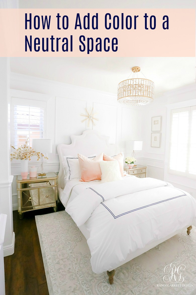 How To Add Color To A Neutral Bedroom Randi Garrett Design
